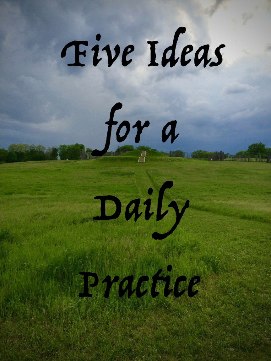 5 Ideas for a Daily Practice